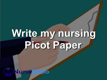 Write my nursing Picot Paper